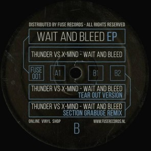 DJ Thunder Vs X-Mind - Wait And Bleed EP - Fuse Records - FUSE 001