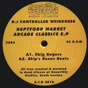 DJ Controlled Weirdness - Deptford Market Arcade Classics EP - Audio Illusion Recordings - AIR 3018