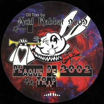 Acid Rabbat 2002 - Plaque De Trip 2002 - Plaque De Trip - Plaque De Trip 2002