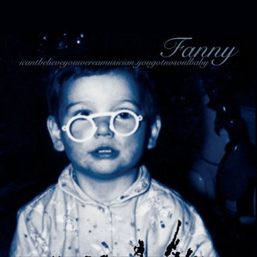 Fanny - icantbelieveyouwereamusician.yougotnosoulbaby - Widerstand Records - Widerstand015, Widerstand Records - WIDERSTAND 15