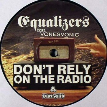 Equalizers Feat. Vonesvonic - Don't Rely On The Radio - Pure Filth - HBPF15