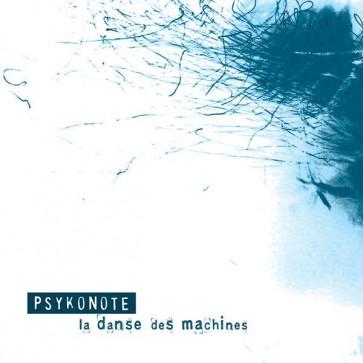 Psykonote - La Danse Des Machines - Hydrophonic Records - HYDROPHONIC 09