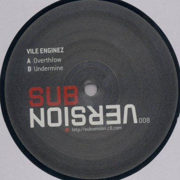 Vile Enginez - Overthrow / Undermine - Sub/Version - SUB/VERSION 008