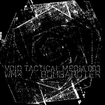 WMX / Bombardier - Void Tactical Media 003 - Void Tactical Media - VTCL-003
