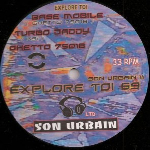 Base Mobile / Turbo Daddy / Ghetto 18 - Son Urbain 11 - Explore Toi - ET 69, Son Urbain - Son Urbain 11