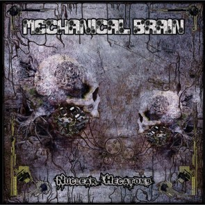Various - Nuclear Hecatomb - Mechanical Brain - MCB 002