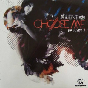 Xilent - Choose Me EP Part 2 - AudioPorn Records - APORN012 P2