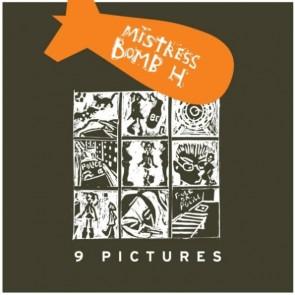 Mistress Bomb H - 9 Pictures - Bruits De Fond - BdF 19, L'Autre Idée - none