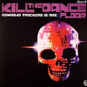 Romasud Trackers & ARZ - Kill The Dance Floor - Idroscalo Dischi - ID XXXV-XLI