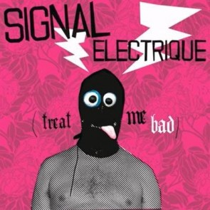 Signal Electrique - Treat Me Bad - Expressillon - EXPRCD22