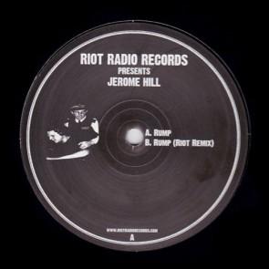 Jerome Hill - Rump - RIOT Radio Records - RRR002