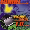 Radio Bomb - Bomb Your T.V. - Radio Bomb - RBDVD01