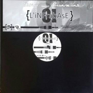 Khimeira ,vs. Yakh - L'Infrabase 01 - L'Infrabase - L'INFRABASE01