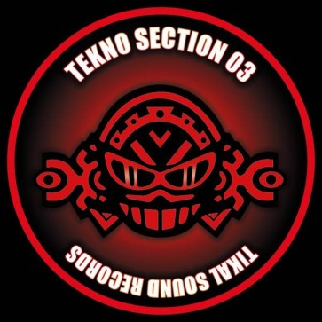 Various - Tekno Section 03 - Tikal Sound Records - Tekno Section 03