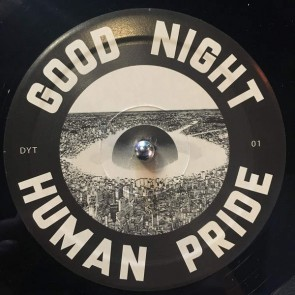 Luciano Lamanna - Good Night Human Pride - Dystopia Core - DYT01
