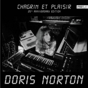 Doris Norton - Chagrin Et Plaisir / 25th Anniversary Edition (Part_1) - No Pizza Rave - NPR-012