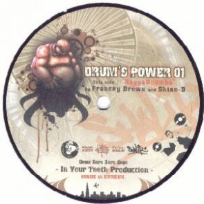 Francky Brown & Shino B - Drum's Power 01 - In Your Teeth Production - DRUM POWER 01